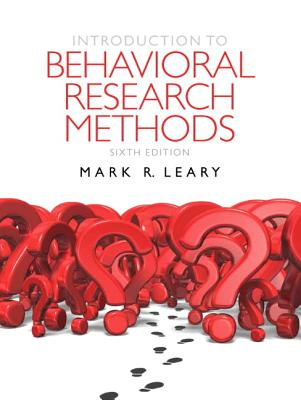 Introduction to Behavioral Research Methods By Leary, Mark R. (EDT)